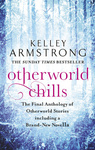 Kelley Armstrong: Otherworld Chills