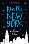 Catherine Rider: Kiss Me in New York