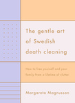 Margareta Magnusson: The Gentle Art of Swedish Death Cleaning