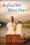 Lisa Wingate: Before We Were Yours