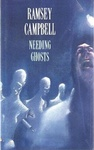 Ramsey Campbell: Needing Ghosts