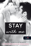 J. L. Armentrout: Stay With Me – Maradj velem
