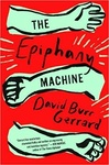 David Burr Gerrard: The Epiphany Machine