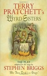 Terry Pratchett – Stephen Briggs: Wyrd Sisters: The Play