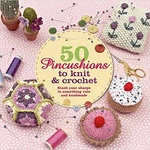 Cat Thomas: 50 Pincushions to Knit & Crochet
