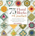 Betty Barnden: 75 Floral Blocks to Crochet