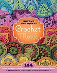 Edie Eckman: Beyond the Square Crochet Motifs
