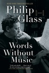 Philip Glass: Words Without Music
