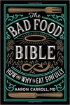 Aaron Carroll  The Bad Food Bible d25c53f99e
