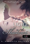 A. Meredith Walters: Light in the Shadows – Fény az éjszakában