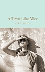 Nevil Shute: A Town Like Alice