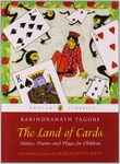 Rabindranath Tagore: The Land of Cards