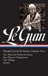 Ursula K. Le Guin: Hainish Novels and Stories 2.