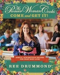 Ree Drummond: The Pioneer Woman Cooks: Come and Get It!
