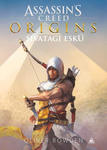 Oliver Bowden: Assassin's Creed Origins – Sivatagi eskü