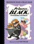 Shannon Hale – Dean Hale: The Princess in Black and the Mysterious Playdate