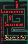 Octavio Paz: The Labyrinth of Solitude and Other Writings