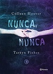 Colleen Hoover – Tarryn Fisher: Nunca, nunca 3.