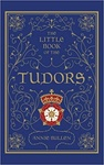 Annie Bullen: The Little Book of the Tudors