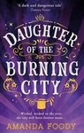 Amanda Foody: Daughter of the Burning City