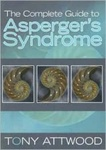 Tony Attwood: The Complete Guide to Asperger's Syndrome