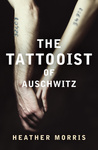Heather Morris: The Tattooist of Auschwitz