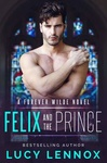 Lucy Lennox: Felix and the Prince