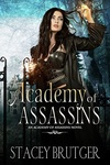 Stacey Brutger: Academy of Assassins