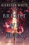 Kiersten White: Bright We Burn