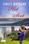 Janice Maynard: Hot For The Scot