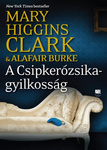 Mary Higgins Clark – Alafair Burke: A Csipkerózsika-gyilkosság