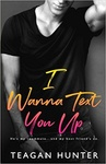 Teagan Hunter: I Wanna Text You Up