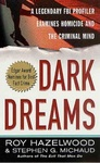 Roy Hazelwood – Stephen G. Michaud: Dark Dreams