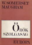 William Somerset Maugham: Örök szolgaság