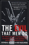 Roy Hazelwood – Stephen G. Michaud: The Evil That Men Do