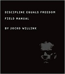 Jocko Willink: Discipline Equals Freedom