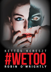 Robin O'Wrightly: #Wetoo