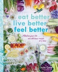 Julie Cove: Eat Better, Live Better, Feel Better