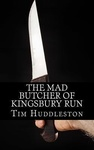 Tim Huddleston: The Mad Butcher of Kingsbury Run