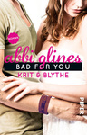 Abbi Glines: Bad for You – Krit und Blythe