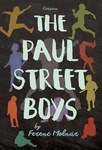 Ferenc Molnár: The Paul Street Boys