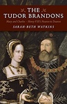 Sarah-Beth Watkins: The Tudor Brandons: Mary and Charles