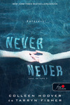 Colleen Hoover – Tarryn Fisher: Never never – Soha, de soha 3.