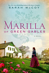 Sarah McCoy: Marilla of Green Gables