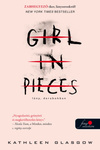 Kathleen Glasgow: Girl in Pieces – Lány, darabokban