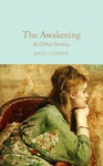 Kate Chopin: The Awakening and Other Stories