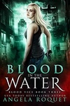 Angela Roquet: Blood In The Water