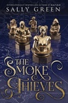 Sally Green: The Smoke Thieves