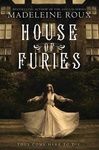 Madeleine Roux: House of Furies