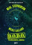 Neal Stephenson – Nicole Galland: A D.O.D.O. felemelkedése és bukása